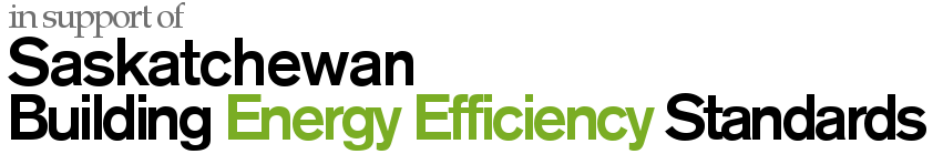 in support of Saskatchewan Building Energy Efficiency Standards